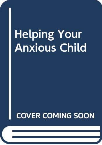 9780413171009: Helping Your Anxious Child