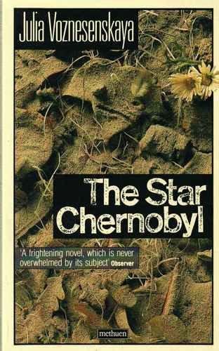 Star Chernobyl (Methuen Modern Fiction): Voznesenskaya, Julia