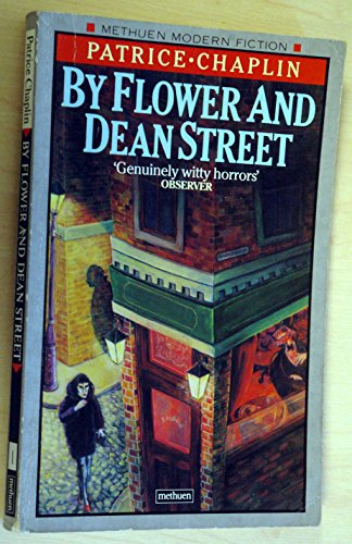 By Flower and Dean Street (Methuen Modern: Chaplin, Patrice