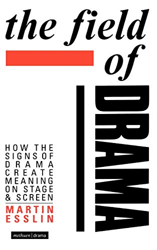 9780413192608: The Field of Drama: How the Signs of Drama Create Meaning on Stage and Screen (Plays and Playwrights)