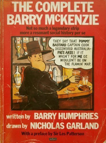 9780413193100: The Complete Barry Mckenzie: Not so Much a Legendary Strip, More a Resonant Social History Per Se (Methuen Humour Classic)