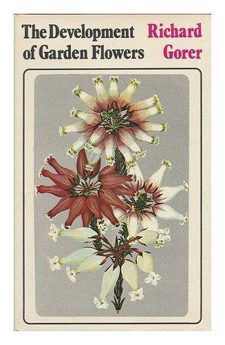 The Development of Garden Flowers: Gorer, Richard