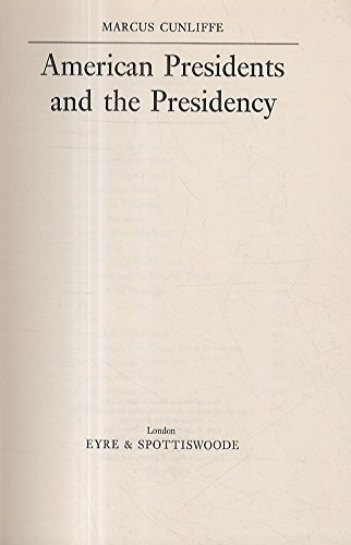 American Presidents and the Presidency: Cunliffe, M