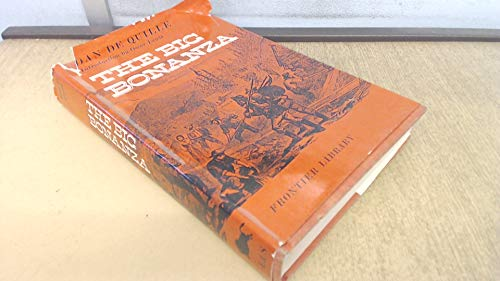 Big Bonanza : An Authentic Account of: De Quille, Dan