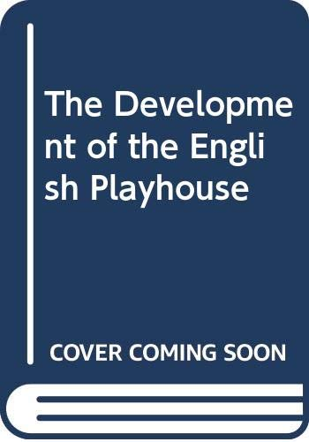 9780413288202: The development of the English playhouse