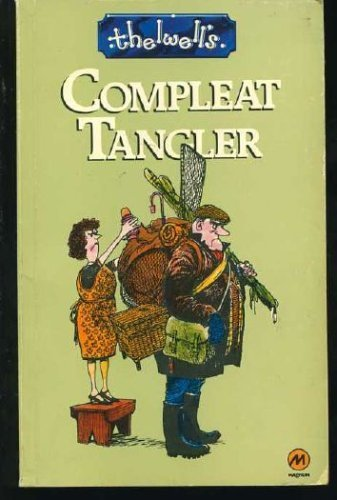 Thelwell's compleat tangler: being a pictorial discourse of anglers and angling (0413293807) by THELWELL, Norman