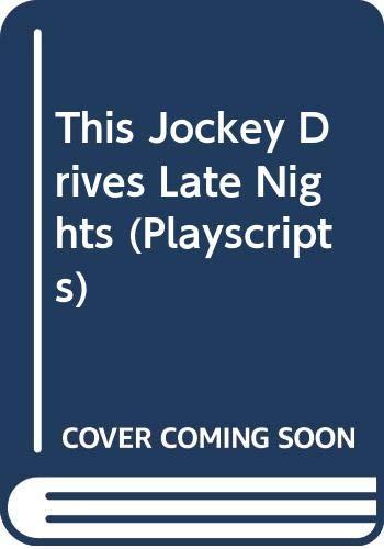 9780413294807: This Jockey Drives Late Nights (Playscripts)