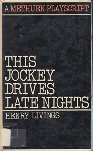 9780413294906: This Jockey Drives Late Nights (Playscripts)