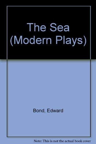 The Sea (Modern Plays): Bond, Edward