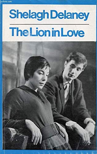 Lion in Love (Modern Plays): Delaney, Shelagh
