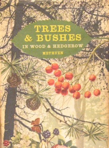 9780413301604: Trees and Bushes in Wood and Hedgerow