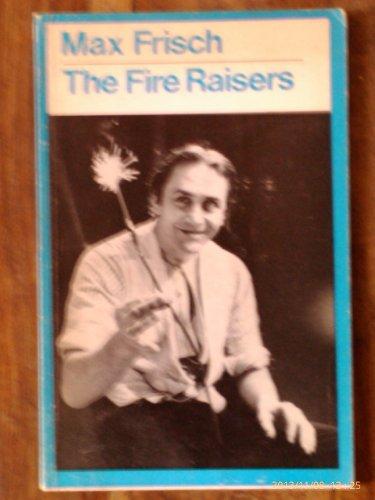 The Fire Raisers (Modern Plays): Frisch, Max