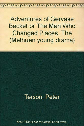 9780413306005: The adventures of Gervase Becket;: Or, The man who changed places; a play (Methuen young drama)