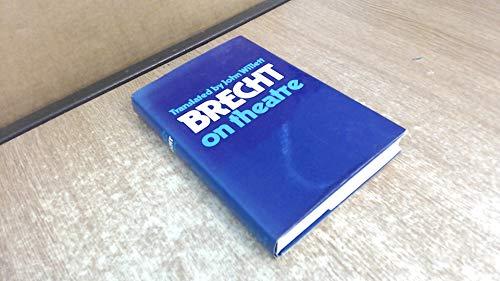 Brecht on Theatre : The Development of: Brecht, Bertolt