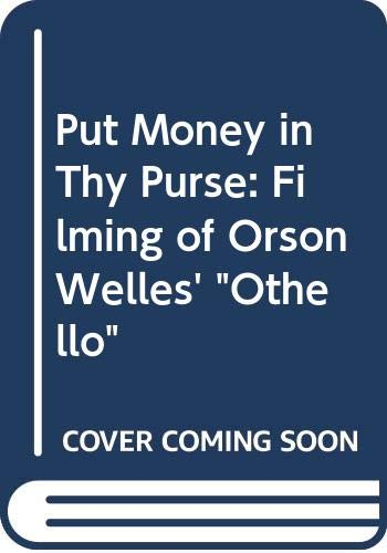 9780413318909: Put Money in Thy Purse: Filming of Orson Welles'