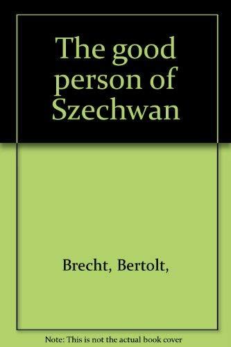 The Good Person of Szechwan (Methuen Modern: Brecht, Bertolt