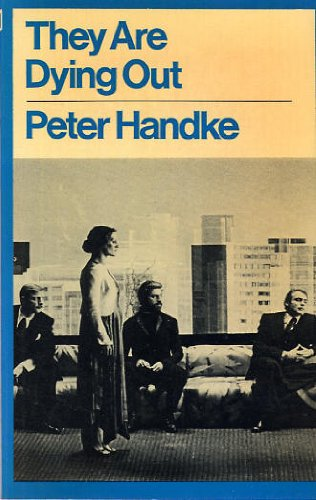 They Are Dying Out: Peter Handke
