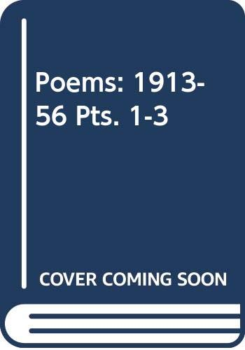 9780413339201: Poems: 1913-56 Pts. 1-3 (His Plays, poetry and prose)