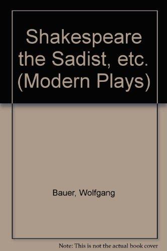 9780413343802: Shakespeare the Sadist, etc. (Modern Plays)