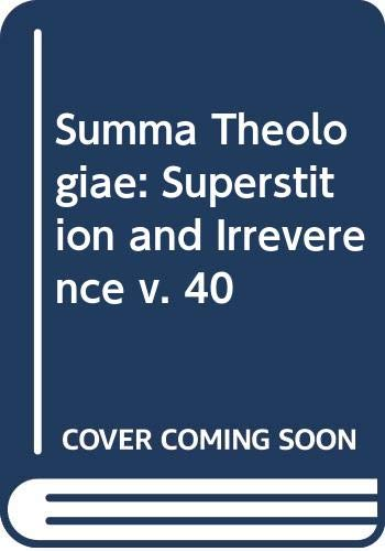 Summa Theologiae: Superstition and Irreverence v. 40 (Latin and English Edition) (0413354008) by Saint Thomas Aquinas