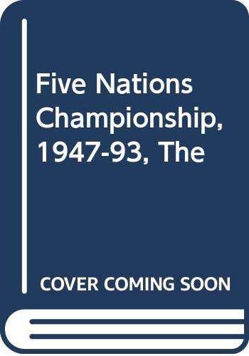 9780413359612: Five Nations Championship, 1947-93, The