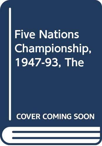 9780413359612: 'FIVE NATIONS CHAMPIONSHIP, 1947-93'