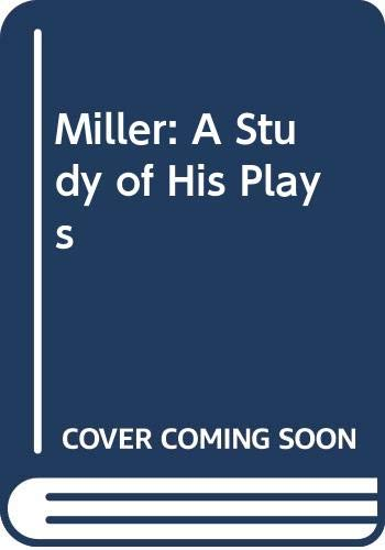 9780413384904: Miller: A Study of His Plays