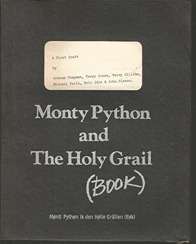 Monty Python and the Holy Grail (Book): Monty Python's Second Film: A First Draft: Chapman, ...