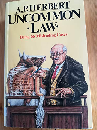 9780413385406: Uncommon law: being sixty-six misleading cases