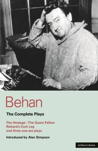 9780413387806: Behan: The Complete Plays: The Hostage/The Quare Fellow/Richard's Cork Leg/And Three One-Act Plays (World Classics)