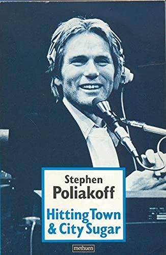 HITTING TOWN & CITY SUGAR (Modern Plays): Poliakoff, Stephen