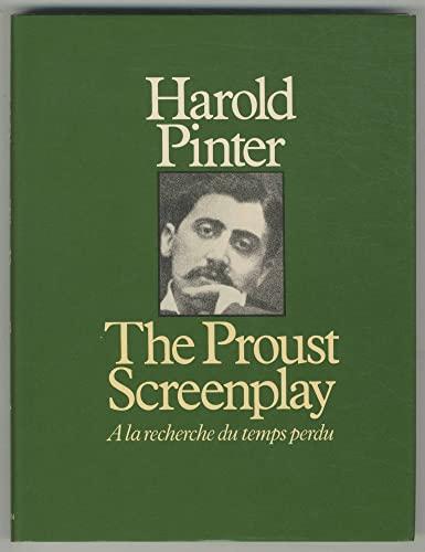 The Proust Screenplay: A la recherche du: Marcel Proust, Harold