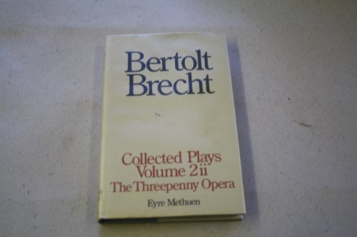 9780413390202: Brecht Collected Plays: The Threepenny Opera : Part 2
