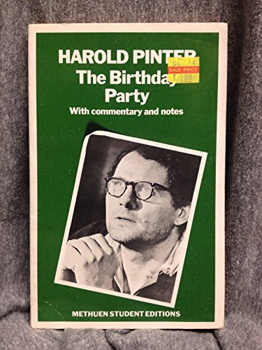birthday party harold pinter The birthday party by harold pinter is a three-act playin act 1, petey and meg boles are the proprietors of a resort on the coast of england meg is preparing breakfast while petey reads the paperthey talk about stanley webber, their tenant, and two others who might rent a room.