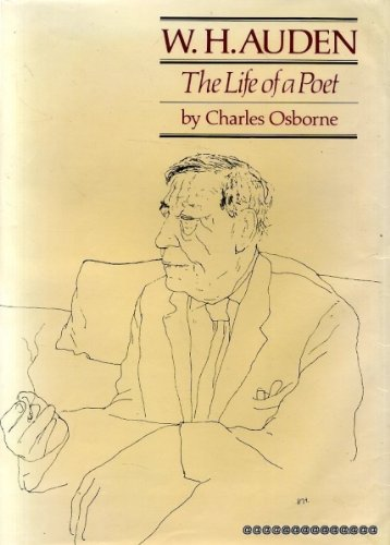 W.H. Auden: The Life Of a Poet