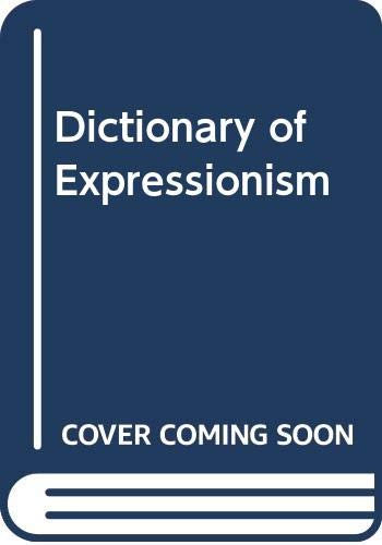 9780413397003: Dictionary of Expressionism