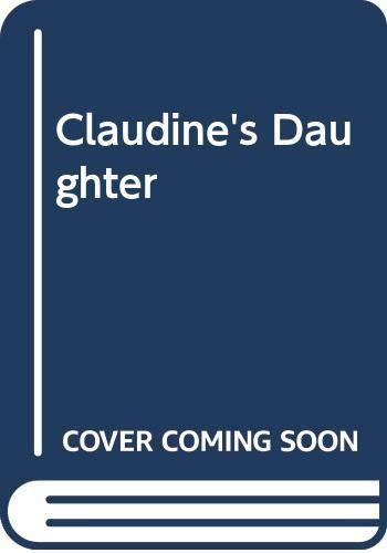 9780413398208: Claudine's Daughter