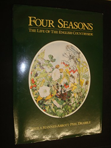 Four Seasons: The Life of the English: Mannes-Abbott, Sheila; Drabble,