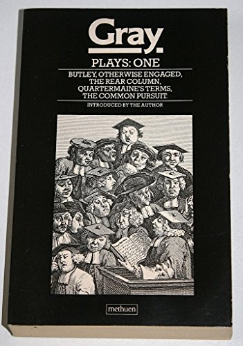 """9780413404206: Plays:One v. 1 ;Butley"""", """"Otherwise Engaged"""", """"The rear Column"""", """"Quartermaine's Terms"""", """"The Common Pursuit"""":"""