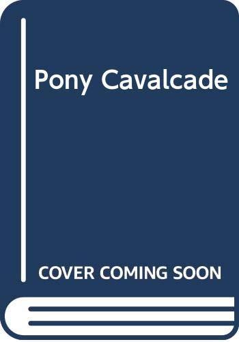 9780413409508: Pony Cavalcade