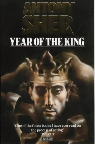 Year of the King: An Actor's Diary and Sketchbook: Sher, Antony