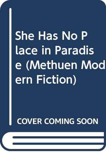 9780413420701: She Has No Place in Paradise (Methuen Modern Fiction)