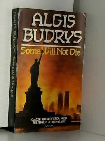 Some Will Not Die: Algis J. Budrys