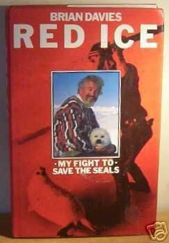 Red Ice My Fight to Save the Seals