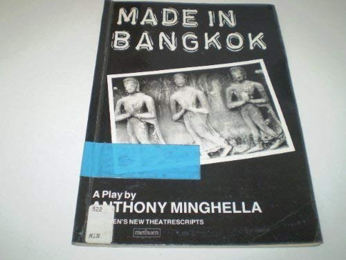 Made in Bangkok (Methuen Theatrescript) (0413424103) by Minghella, Anthony