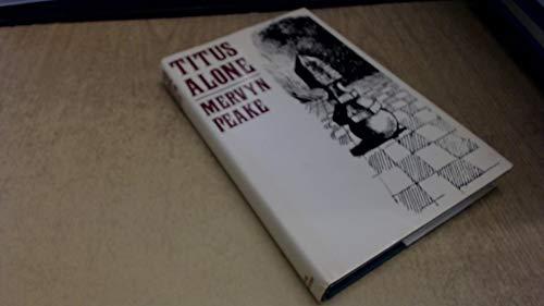 Titus Alone: Peake, Mervyn