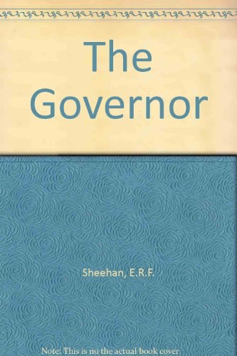 The Governor: Edward R F Sheehan