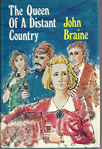 The Queen of a Distant Country: Braine, John