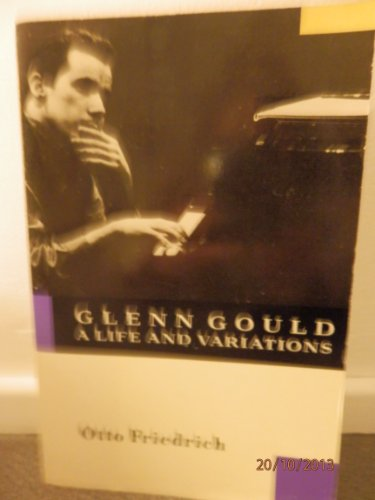 9780413452313: Glenn Gould: A Life and Variations