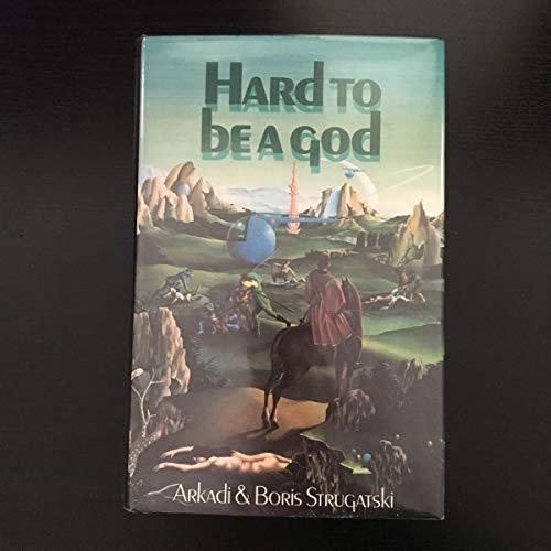 Hard To Be A God - Arkadi Strugatski, Boris Strugatski